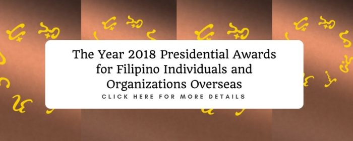 Nominations for the 2018 Presidential Awards for Filipino Individuals and Organizations Overseas is now open!